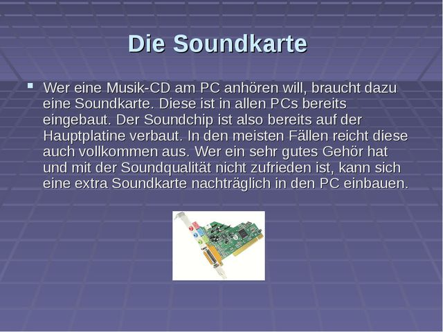 Die Soundkarte Wer eine Musik-CD am PC anhören will, braucht dazu eine Soundk...