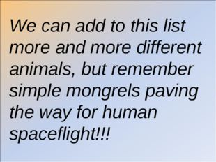 We can add to this list more and more different animals, but remember simple