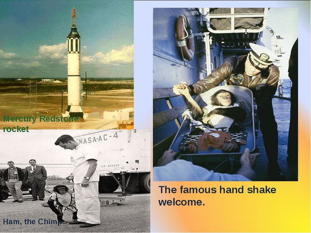 The famous hand shake welcome. Mercury Redstone rocket Ham, the Chimp