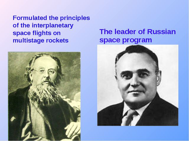 Formulated the principles of the interplanetary space flights on multistage r...