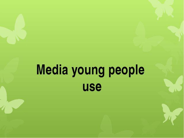 Media young people use