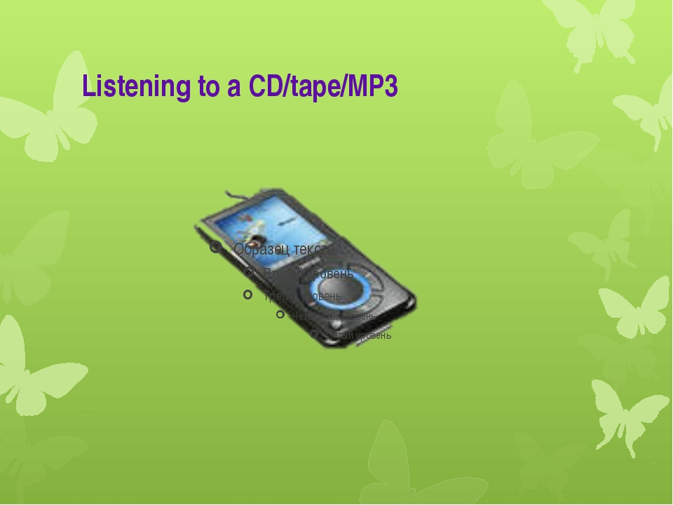 Listening to a CD/tape/MP3