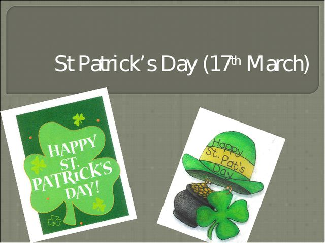 St Patrick's Day (17th March)