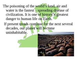 The poisoning of the world's land, air and water is the fastest – spreading d