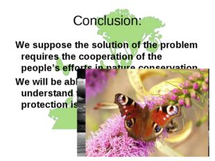 Conclusion: We suppose the solution of the problem requires the cooperation o