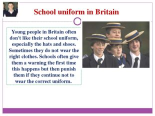 School uniform in Britain Young people in Britain often don't like their scho