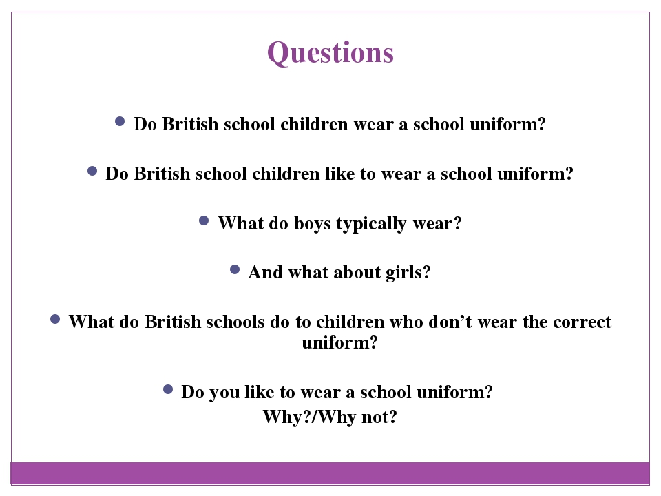 Questions Do British school children wear a school uniform? Do British school...