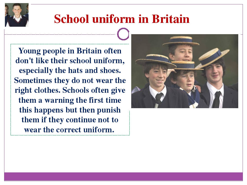School uniform in Britain Young people in Britain often don't like their scho...