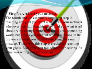 Step four, Adjust your actions: The fourth and the extremely important step