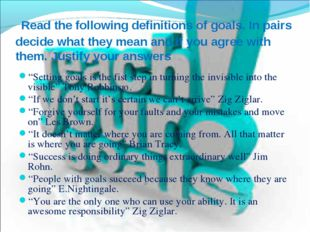 """""""Setting goals is the fist step in turning the invisible into the visible"""" T"""