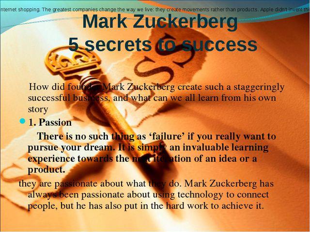 Mark Zuckerberg 5 secrets to success How did founder Mark Zuckerberg create s...