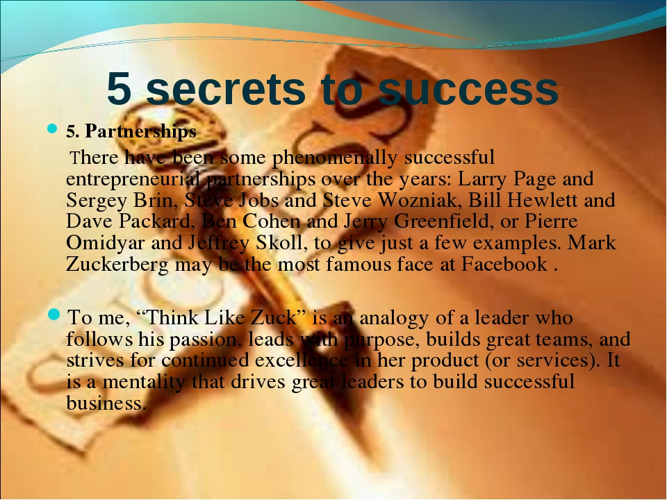 5 secrets to success 5. Partnerships There have been some phenomenally succes...