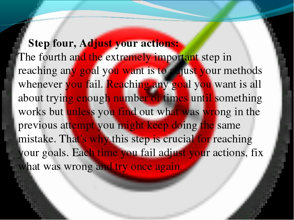 Step four, Adjust your actions: The fourth and the extremely important step...
