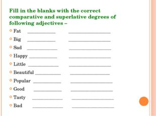 Fill in the blanks with the correct comparative and superlative degrees of fo