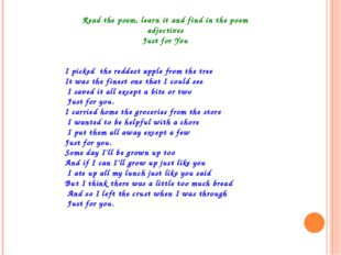 Read the poem, learn it and find in the poem adjectives Just for You I picked