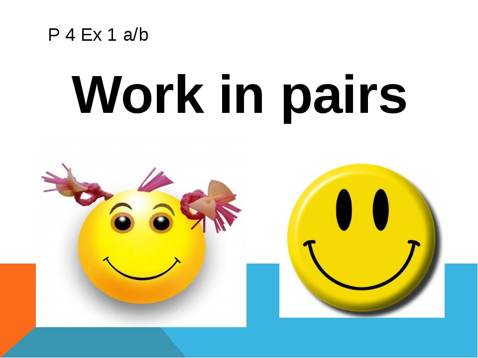 P 4 Ex 1 a/b Work in pairs