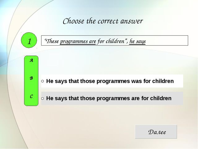 """These programmes are for children"", he says 1 A B C Choose the correct answer"
