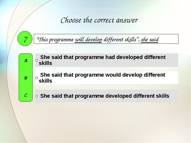 """This programme will develop different skills"", she said 7 A B C Choose the c..."