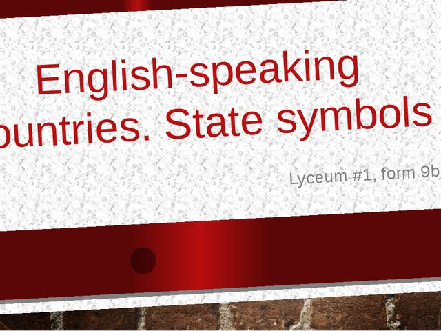 English-speaking countries. State symbols Lyceum #1, form 9b