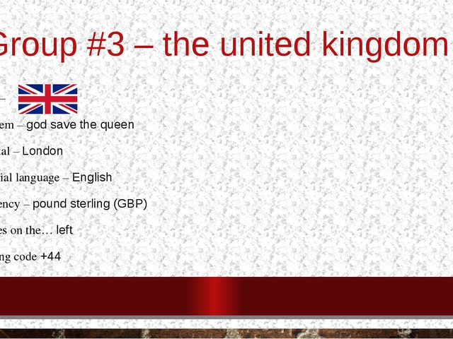 Group #3 – the united kingdom Flag – Anthem – god save the queen Capital – Lo...