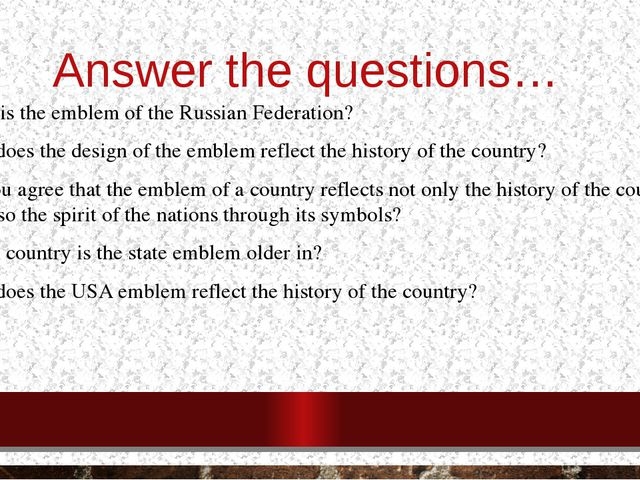 Answer the questions… What is the emblem of the Russian Federation? How does...