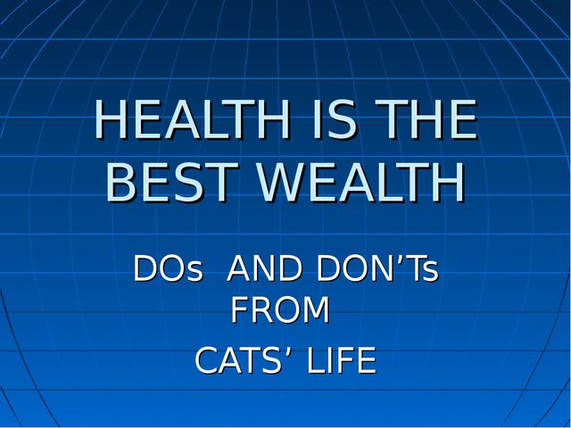 HEALTH IS THE BEST WEALTH DOs AND DON'Ts FROM CATS' LIFE