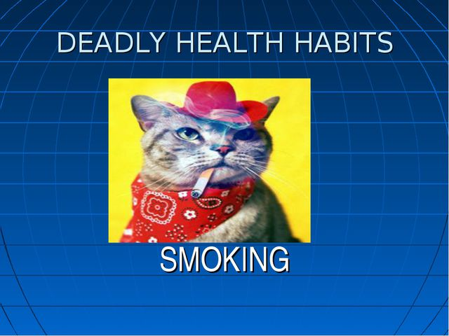 DEADLY HEALTH HABITS SMOKING