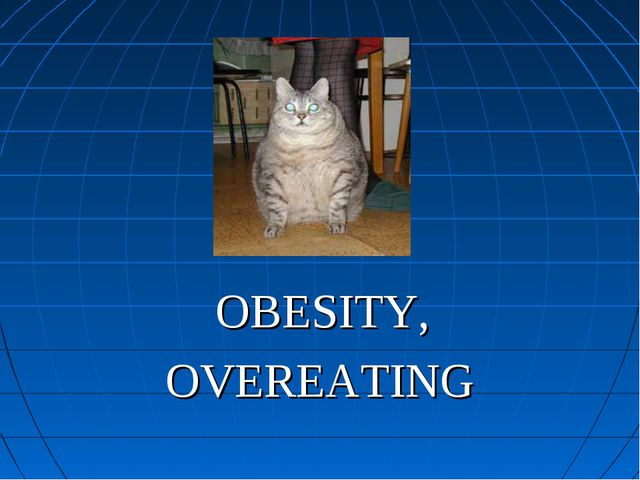 OBESITY, OVEREATING