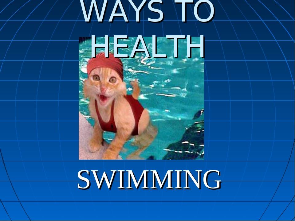 WAYS TO HEALTH SWIMMING