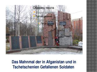 Das Mahnmal der in Afganistan und in Tschetschenien Gefallenen Soldaten