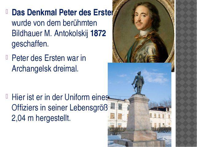 Das Denkmal Peter des Ersten wurde von dem berühmten Bildhauer M. Antokolski...