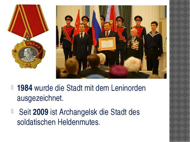 1984 wurde die Stadt mit dem Leninorden ausgezeichnet. Seit 2009 ist Archang...