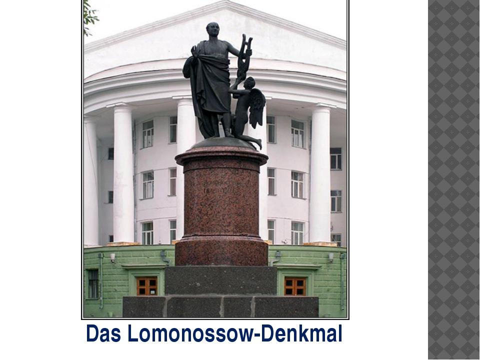 Das Lomonossow-Denkmal
