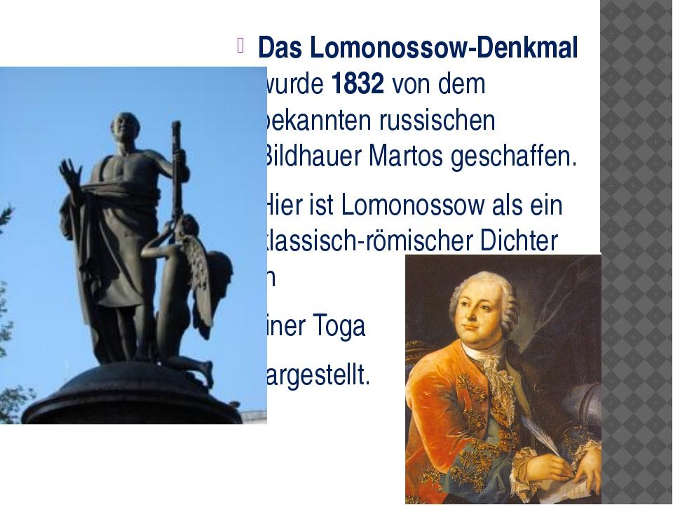 Das Lomonossow-Denkmal wurde 1832 von dem bekannten russischen Bildhauer Mar...