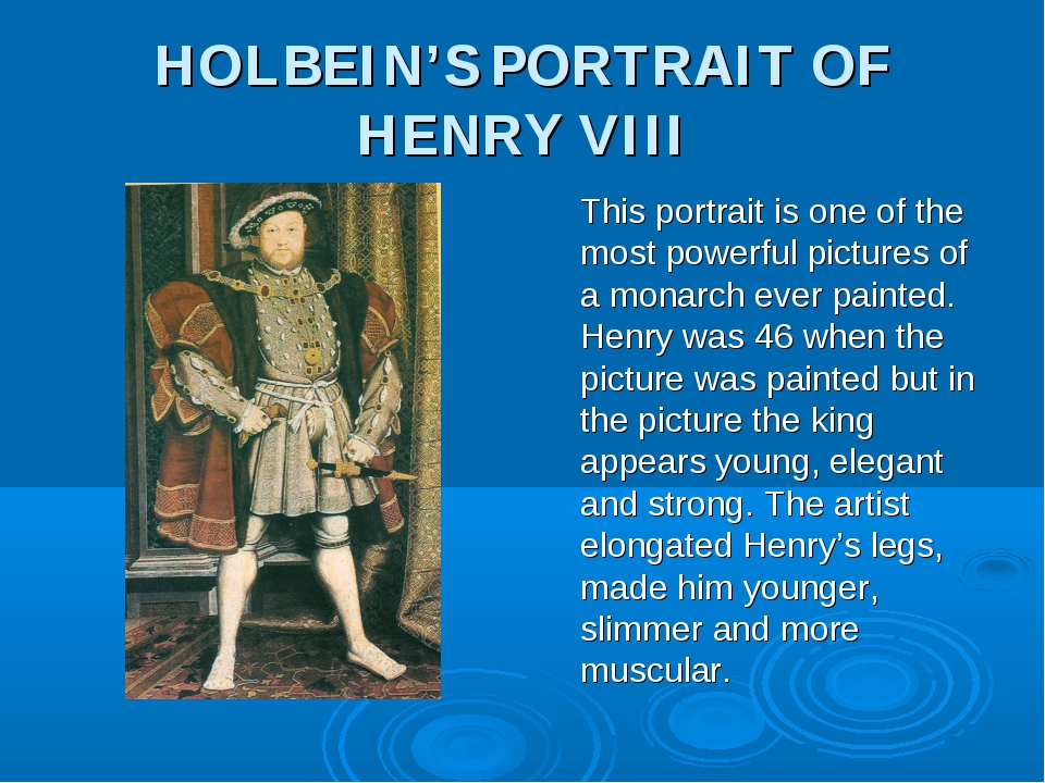 HOLBEIN'S PORTRAIT OF HENRY VIII This portrait is one of the most powerful pi...