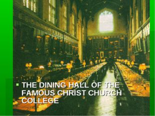 THE DINING HALL OF THE FAMOUS CHRIST CHURCH COLLEGE