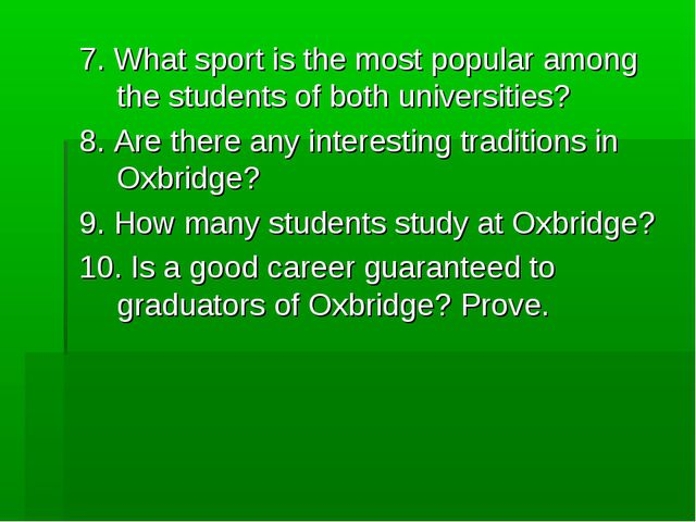 7. What sport is the most popular among the students of both universities? 8...