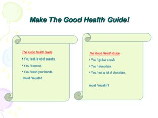 Make The Good Health Guide! The Good Health Guide You / go for a walk You / s