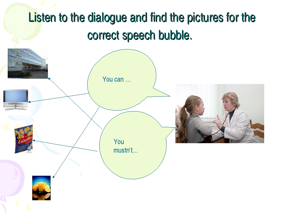 Listen to the dialogue and find the pictures for the correct speech bubble. Y...