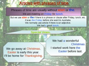 Articles with phrases of time Special times. We go away at Christmas. Easter