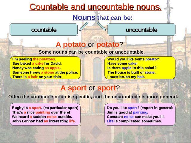 Countable and uncountable nouns. Nouns that can be: A potato or potato? I'm p...
