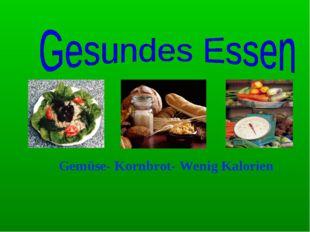 Gemüse- Kornbrot- Wenig Kalorien