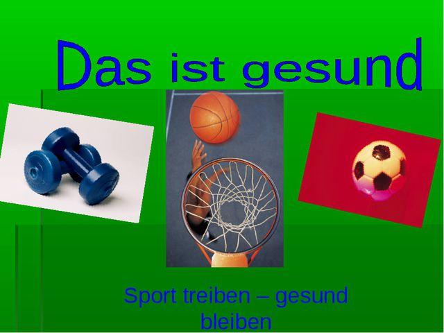 Sport treiben – gesund bleiben