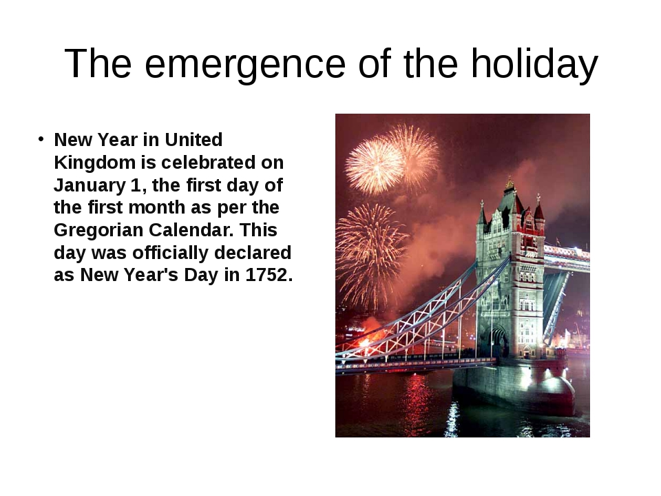 The emergence of the holiday New Year in United Kingdom is celebrated on Janu...