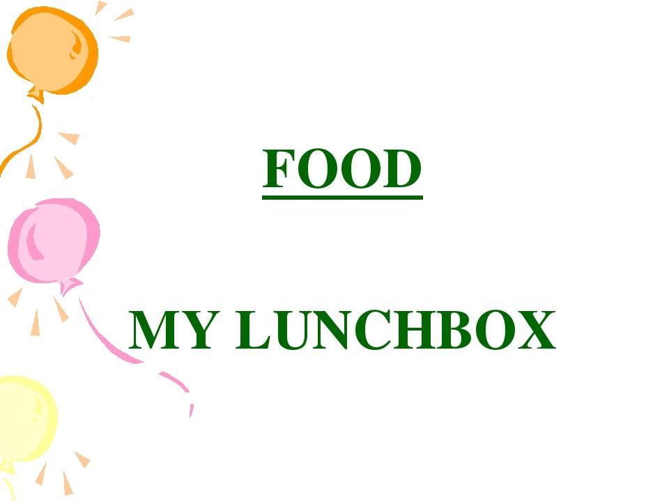 FOOD MY LUNCHBOX