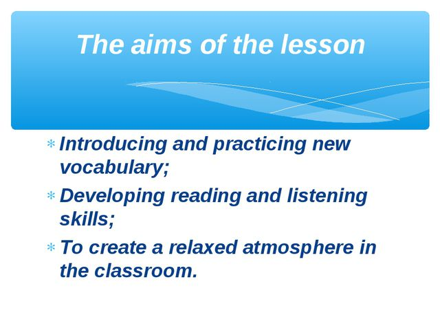 Introducing and practicing new vocabulary; Developing reading and listening s...