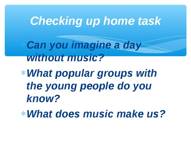 Can you imagine a day without music? What popular groups with the young peopl...