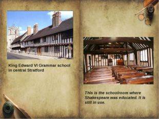 King Edward VI Grammar school in central Stratford This is the schoolroom whe