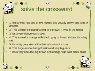 solve the crossword 1.This animal has one or two humps, it is usually brown a