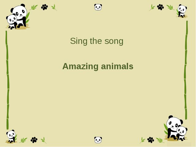 Sing the song Amazing animals